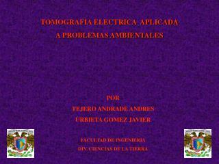 TOMOGRAFIA ELECTRICA  APLICADA A PROBLEMAS AMBIENTALES