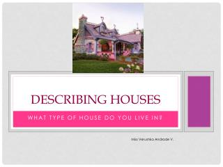DESCRIBING HOUSES