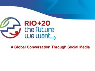A Global Conversation Through Social Media