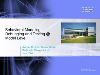 Behavioral Modeling, Debugging and Testing @ Model Level