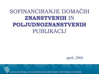 SOFINANCIRANJE DOMAČIH  ZNANSTVENIH  IN  POLJUDNOZNANSTVENIH  PUBLIKACIJ