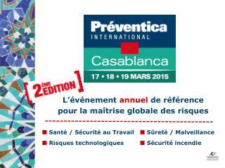 L'événement  annuel  de référence pour la maîtrise globale des risques