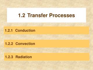 1.2Transfer Processes