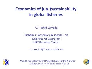 Economics of un-sustainability  in global fisheries