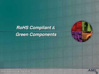 RoHS Compliant  & Green Components