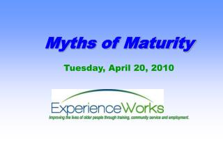 Myths of Maturity Tuesday, April 20, 2010