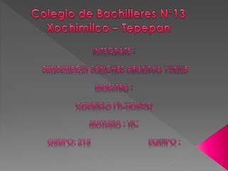 Colegio de Bachilleres N°13  Xochimilco –  Tepepan