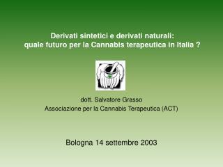 Derivati sintetici e derivati naturali: quale futuro per la Cannabis terapeutica in Italia ?
