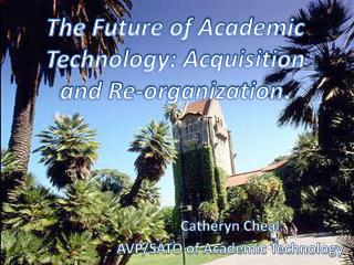 The Future of Academic Technology: Acquisition and Re-organization .