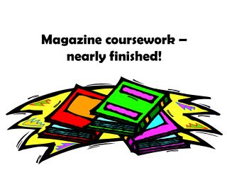 Magazine coursework –  nearly finished!