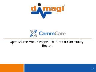 Open Source Mobile Phone Platform for Community  Health