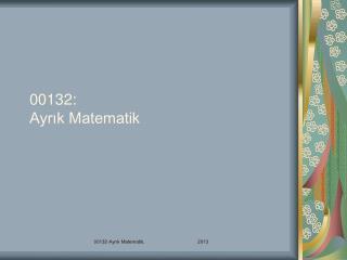 00132 : Ayrık Matematik