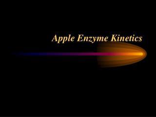 Apple Enzyme Kinetics