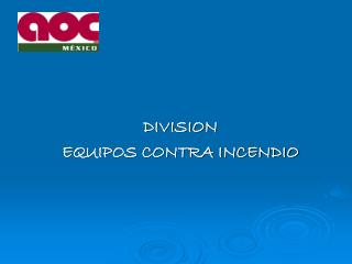 DIVISION  EQUIPOS CONTRA INCENDIO