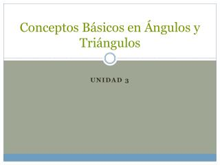 Conceptos Básicos en Ángulos y Triángulos