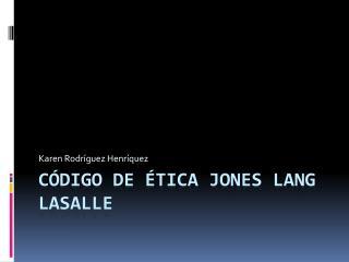 CÓDIGO DE ÉTICA JONES LANG LASALLE