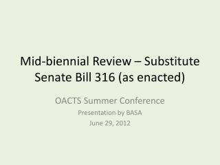 Mid-biennial Review – Substitute Senate Bill 316 ( as enacted)