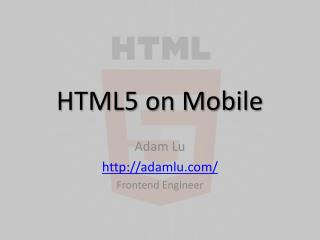 HTML5 on Mobile