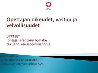 Nina Lahtinen va. Koulutusasiain p��llikk� Opetusalan Ammattij�rjest� OAJ