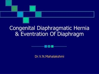 Congenital Diaphragmatic Hernia & Eventration Of Diaphragm