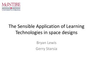 The Sensible Application of Learning Technologies in space designs