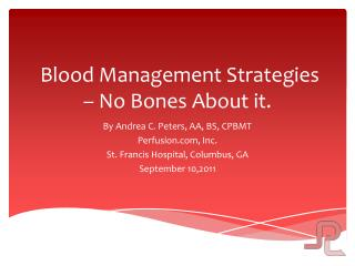 Blood Management Strategies – No Bones About it.