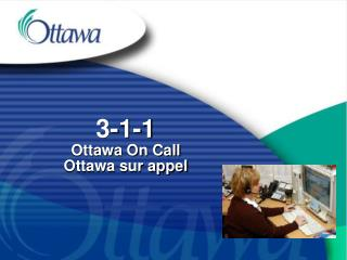 3-1-1 Ottawa On Call Ottawa sur appel