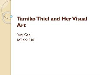 Tamiko Thiel  and Her Visual Art