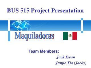 Team Members: Jack Kwan                              Junjie Xia (Jacky)