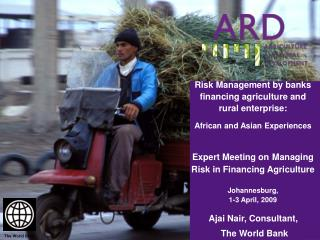 Risk Management by banks financing agriculture and rural enterprise:  African and Asian Experiences   Expert Meeting on