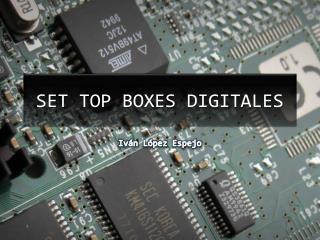 SET TOP BOXES DIGITALES