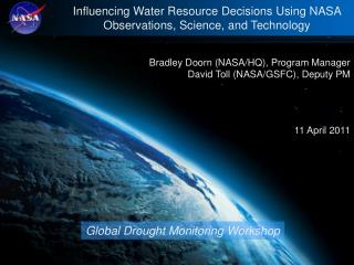 Bradley Doorn (NASA/HQ), Program Manager David Toll (NASA/GSFC), Deputy PM 11 April 2011