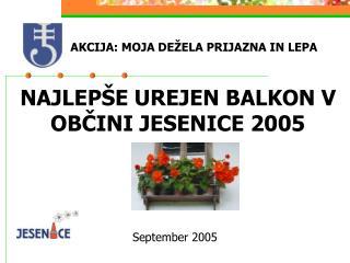 NAJLEPŠE UREJEN BALKON V OBČINI JESENICE 2005