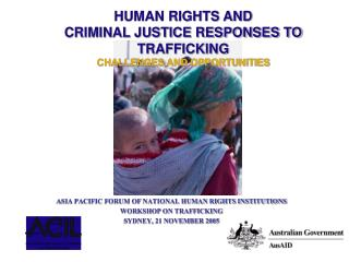 ASIA PACIFIC FORUM OF NATIONAL HUMAN RIGHTS INSTITUTIONS WORKSHOP ON TRAFFICKING