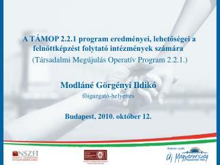 A TÁMOP 2.2.1 program eredményei, lehetőségei a felnőttképzést folytató intézmények számára