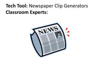 Tech Tool:  Newspaper Clip Generators Classroom Experts: