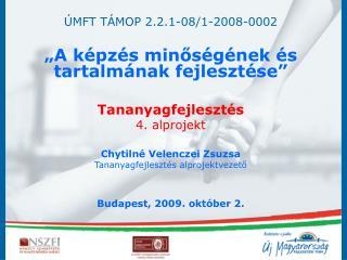 """ÚMFT TÁMOP 2.2.1-08/1-2008-0002 """"A képzés minőségének és tartalmának fejlesztése"""""""