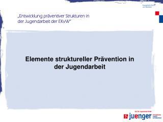 Elemente struktureller Prävention in der Jugendarbeit