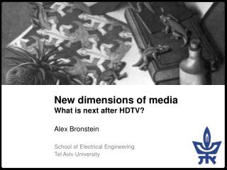 New dimensions of  media What is next after HDTV?
