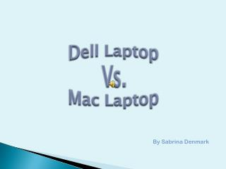 Dell Laptop Vs. Mac Laptop