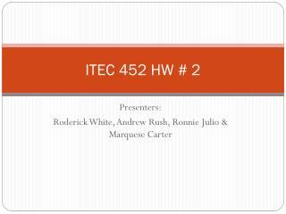 ITEC 452 HW # 2
