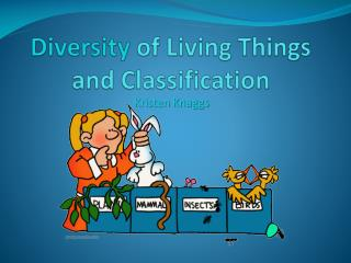 Diversity  of Living Things and Classification