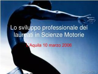 Lo sviluppo professionale dei laureati in Scienze Motorie