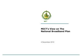 MICT �s View  on The National Broadband Plan