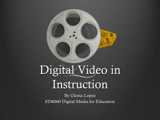 Digital Video in Instruction