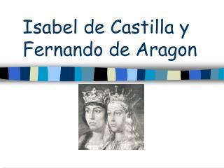 Isabel de Castilla y  Fernando de  Aragon
