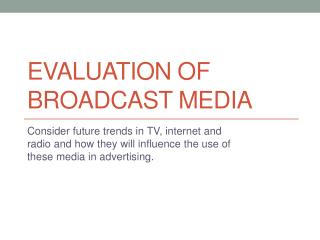 Evaluation of Broadcast media