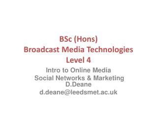 BSc  ( Hons )  Broadcast Media Technologies Level 4