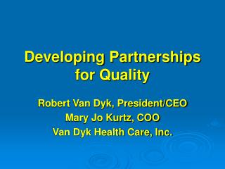 Developing Partnerships  for Quality