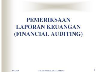 PEMERIKSAAN  LAPORAN KEUANGAN (FINANCIAL AUDITING)